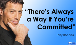 """There's Always a Way if You're Committed"" - Tony Robbins"